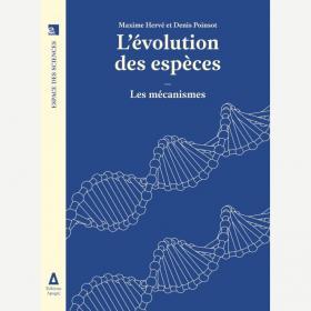 L'évolution des espèces : les mécanismes. Ouvrage Apogée